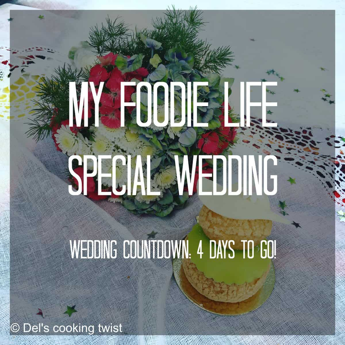 My foodie life special wedding 4 days to go
