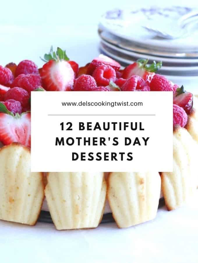 12 beautiful desserts you can prepare for your mom or any other fantastic woman in your life.