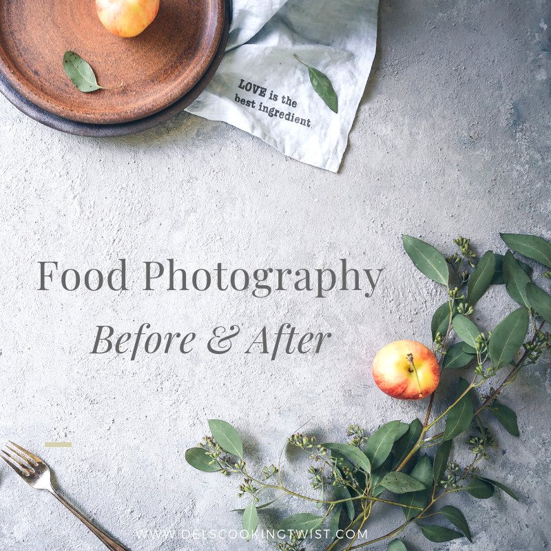 Food Photography - Before and After with Del's cooking twist - Food Styling